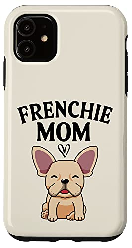 iPhone 11 Frenchie Mom Fawn French Bulldog Case