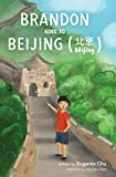 Brandon Goes to Beijing (Bĕijīng北京) (Brandon Goes to . . . Book 1)