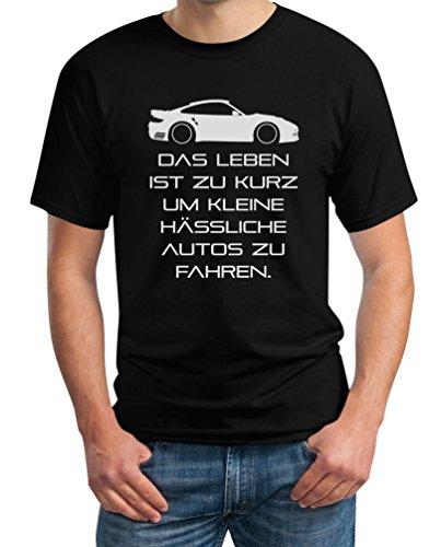 Das Leben Ist Zu Kurz Um Kleine Hässliche Autos Zu Fahren T-Shirt M Schwarz