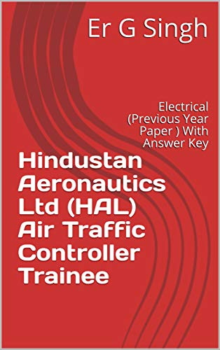 Hindustan Aeronautics Ltd (HAL) Air Traffic Controller Trainee: Electrical (Previous Year Paper ) With Answer Key (English Edition)