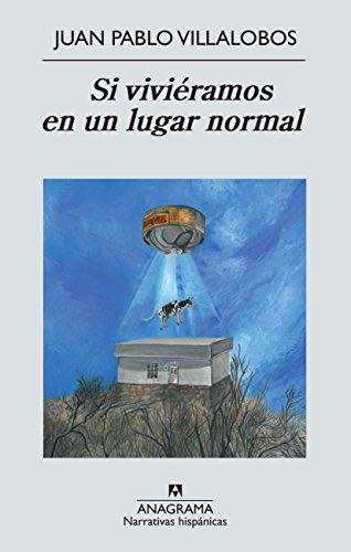 Si viviéramos en un lugar normal (Narrativas hispánicas)