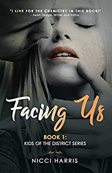 Facing Us: A Contemporary Dark Romance (The District Book 1) by [Nicci Harris]