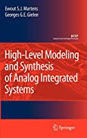 High-Level Modeling and Synthesis of Analog Integrated Systems (Analog Circuits and Signal Processing)
