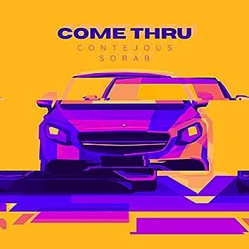 Come Thru (feat. Sorab)