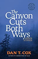 The Canyon Cuts Both Ways: hidden stories