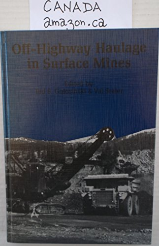 Off-highway Haulage in Surface Mines: Proceedings of the international symposium, Edmonton, 15-17 May 1989