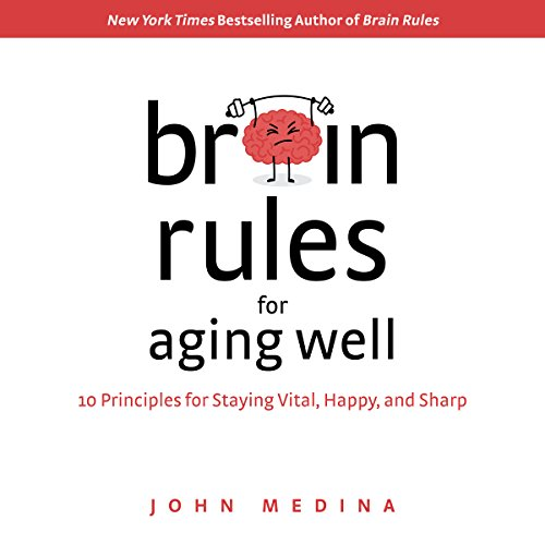 Brain Rules for Aging Well cover art