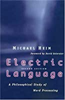 Electric Language: A Philosophical Study of Word Processing, Second Edition by Mr. Michael Heim(1999-02-08)
