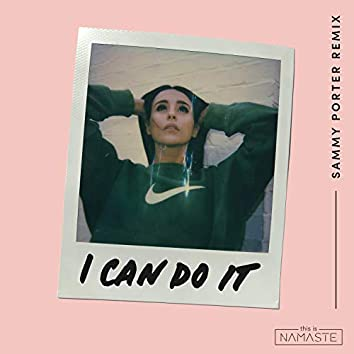 I Can Do It (Sammy Porter Remix)
