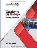 Cuaderno de Trabajo Programa Emprendedor@s (Spanish Edition)