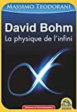 David Bohm - La physique de l'infini