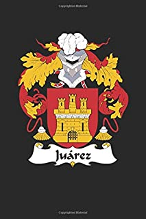 Juarez: Juarez Coat of Arms and Family Crest Notebook Journal (6 x 9 - 100 pages)
