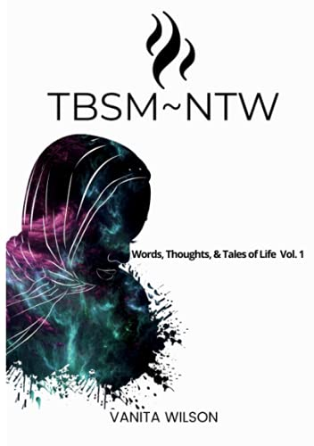 TBSM~NTW: WORDS, THOUGHTS, & TALES OF LIFE