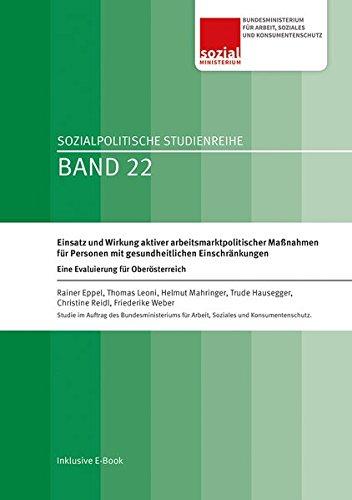 Einsatz und Wirkung aktiver arbeitsmarktpolitischer Maßnahmen für Personen mit gesundheitlichen Einschränkungen: Eine Evaluierung für Oberösterreich (Sozialpolitische Studienreihe)