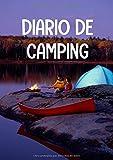Diario de camping: Es un libro y cuaderno de acampada que te permite registrar todas tus escapadas y vacaciones de camping en familia o con amigos - ... para familias campistas o amantes del camping