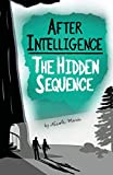 After Intelligence: The Hidden Sequence: 1...
