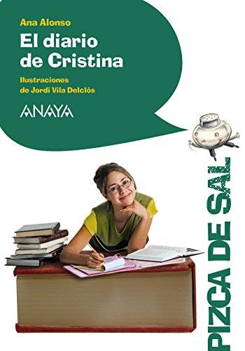 El diario de Cristina (LITERATURA INFANTIL (6-11 años) - Pizca de Sal)