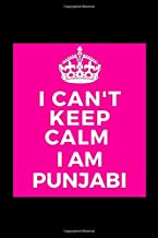 I Can't Keep Calm I Am Punjabi: - Funny Lined Journal Notebook for Her Him Bestie Friend Partner, Office Colleague Coworker Boss - Unique Birthday ... Note Book Stocking Stuffer (card alternative)