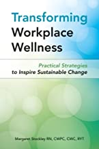Transforming Workplace Wellness: Practical Strategies to Inspire Sustainable Change