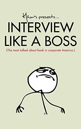 Interview Like A Boss: The most talked about book in corporate America. (English Edition)