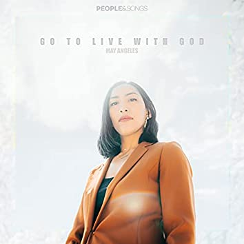 Go to Live With God