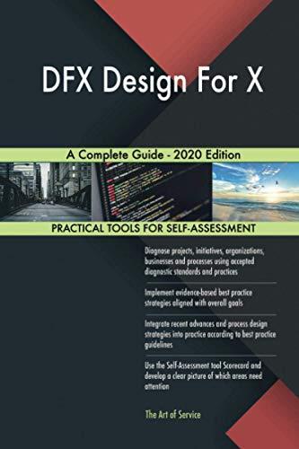 DFX Design For X A Complete Guide - 2020 Edition