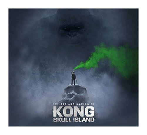 The Art and Making of Kong Skull Island [Lingua Inglese]