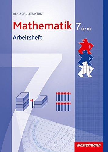 Mathematik - Ausgabe 2009 für Realschulen in Bayern: Arbeitsheft 7 WPF II/III mit Lösungen
