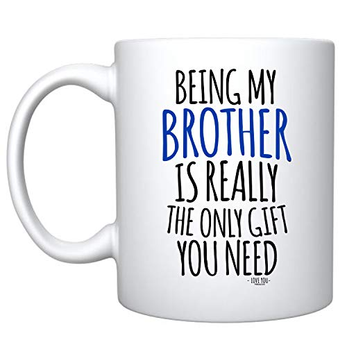 Veracco Being My Brother Is Really The Only Gifts You Need Ceramic Coffee Mug For Him Birthday (White, Ceramic)