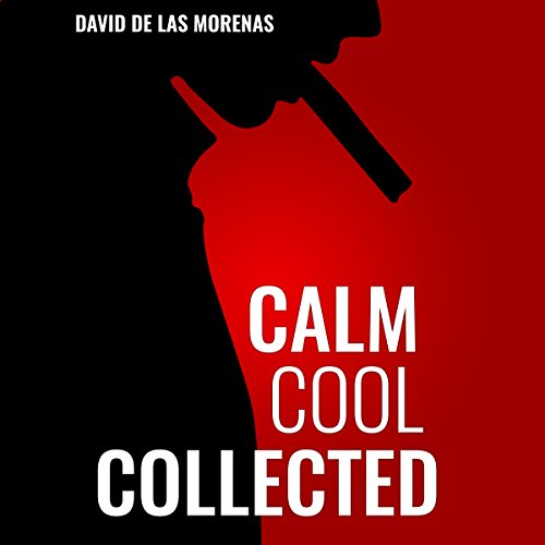 Calm, Cool, Collected: How to Demolish Stress, Master Anxiety, and Live Your Life                   By:                                                                                                                                 David De Las Morenas                               Narrated by:                                                                                                                                 David De Las Morenas                      Length: 1 hr and 22 mins     235 ratings     Overall 4.2
