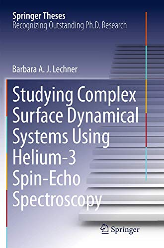 Studying Complex Surface Dynamical Systems Using Helium-3 Spin-Echo Spectroscopy (Springer Theses)