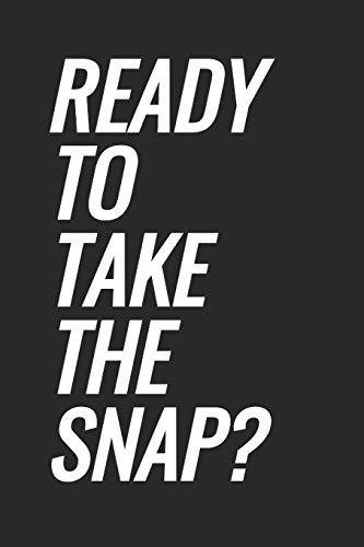 Ready To Take The Snap?: Football Blank Lined Notebook