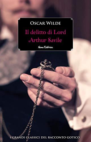 Il delitto di Lord Arthur Savile (I grandi classici del racconto gotico) (Italian Edition)