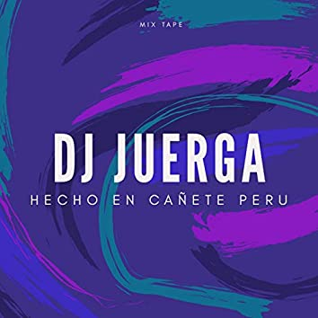 Hecho En cañete Peru Mix Tape