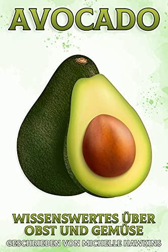 Avocado: Wissenswertes über Obst und Gemüse #41