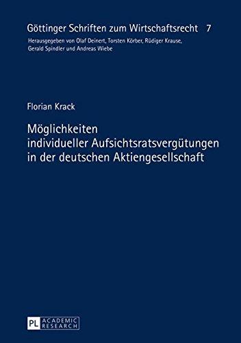 Möglichkeiten individueller Aufsichtsratsvergütungen in der deutschen Aktiengesellschaft (Göttinger Schriften zum Wirtschaftsrecht, Band 7)