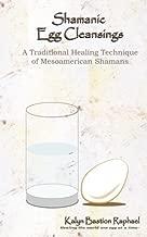 Shamanic Egg Cleansings by Raphael, Kalyn Bastion (2003) Paperback