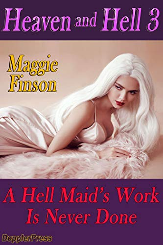 A (Hell) Maid's Work is Never Done (Heaven and Hell Book 3) (English Edition)