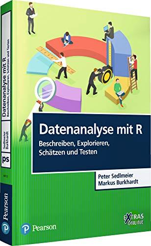 Datenanalyse mit R: Beschreiben, Explorieren, Schätzen und Testen (Pearson Studium - Psychologie)