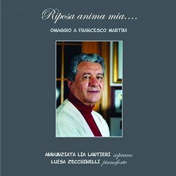 Riposa anima mia (Omaggio a Francesco Martini)