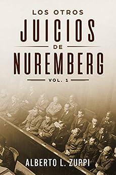 LOS OTROS JUICIOS DE NUREMBERG by [Alberto L. Zuppi]