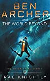Ben Archer and the World Beyond
