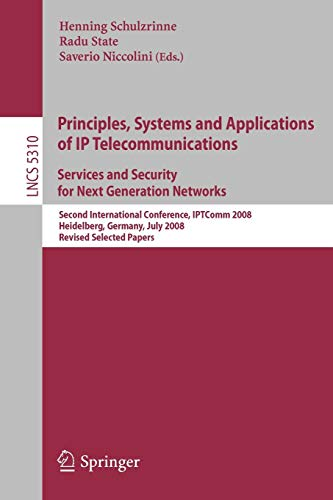 Principles, Systems and Applications of IP Telecommunications. Services and Security for Next Generation Networks: Second International Conference, ... Notes in Computer Science (5310), Band 5310)