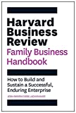 The Harvard Business Review Family Business Handbook: How to Build and Sustain a Successful, Enduring...