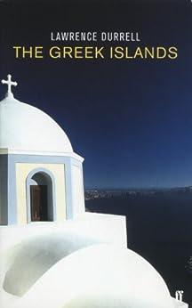 The Greek Islands by [Lawrence Durrell, John Flower]