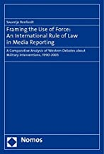 Framing the Use of Force: An International Rule of Law in Media Reporting (German Edition)