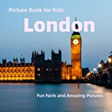 Picture Book for Kids: London: Fun Facts and Amazing Pictures