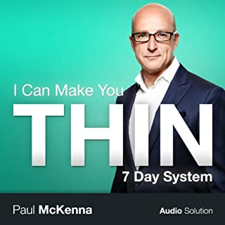 I Can Make You Thin     7 Day Solution              By:                                                                                                                                 Paul McKenna                               Narrated by:                                                                                                                                 Paul McKenna                      Length: 4 hrs and 39 mins     76 ratings     Overall 3.6