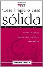 Casa limpia o casa sólida: Una guía práctica para comprender la guerra espiritual, las fortalezas demoniacas y la liberación (Spanish Edition)