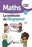 Maths CM2 la méthode Singapour manuel...